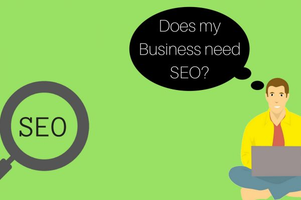 Does my Business need SEO?
